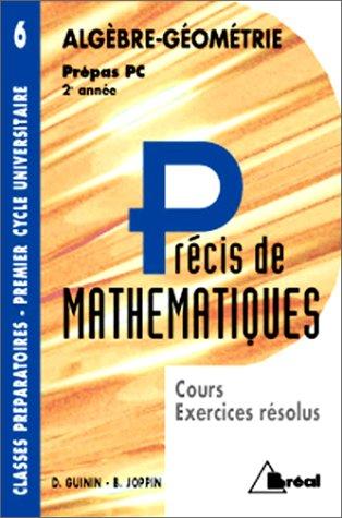 Précis de mathématiques, tome 6 : Algèbre et géométrie, Prépas PC - 2e année