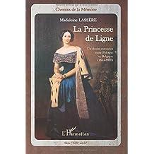 Princesse de Ligne un Destin Europeen Entre Pologne et Belgique 1815 1895