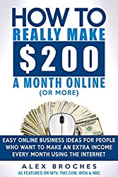 How To Really Make $200 A Month Online (Or More) (English Edition)