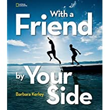 With a Friend by Your Side by Barbara Kerley (2015-05-12)