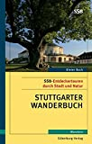 Stuttgarter Wanderbuch: SSB-Entdeckertouren durch Stadt und Natur