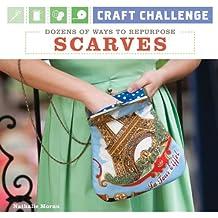 Craft Challenge: Dozens of Ways to Repurpose Scarves