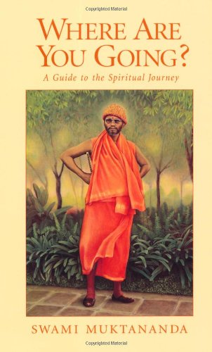 Where Are You Going?: A Guide to the Spiritual Journey