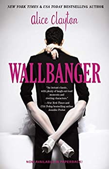 Wallbanger (The Cocktail Series Book 1) by [Clayton, Alice]