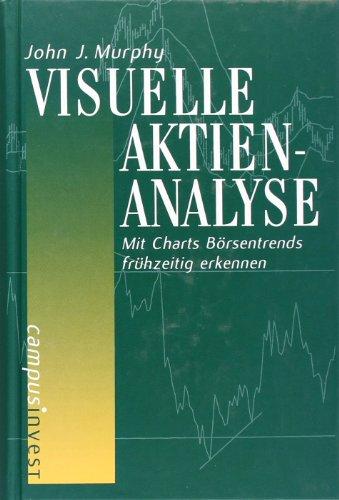 Visuelle Aktienanalyse: Mit Charts Börsentrends frühzeitig erkennen (Fachbuchreihe der Vereinigung Technischer Analysten Deutschlands (VTAD))