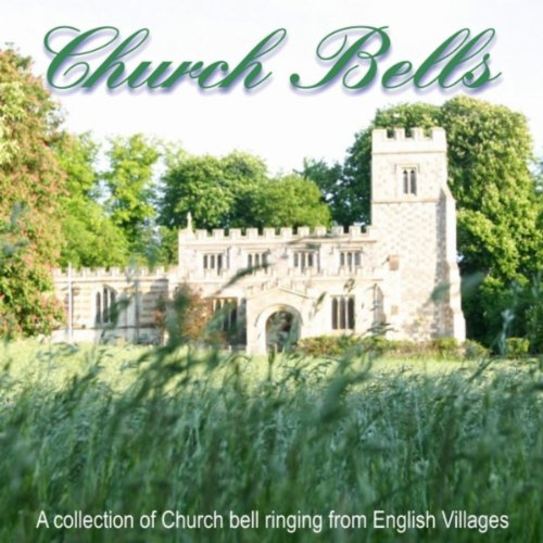 Church Bells (A Collection of Church Bell Ringing from English Villages) (Village Bell Ringer)
