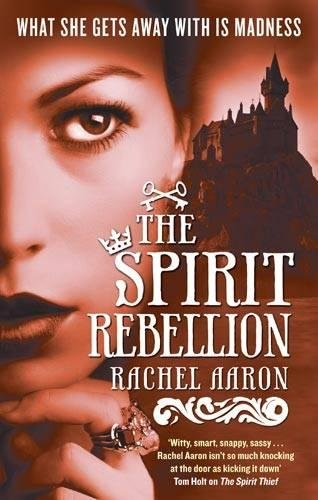The Spirit Rebellion (The Legend of Eli Monpress 2)
