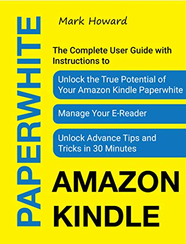 Amazon Kindle Paperwhite: The Complete User Guide with ...