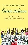 Siesta italiana: Meine neue italienische Familie