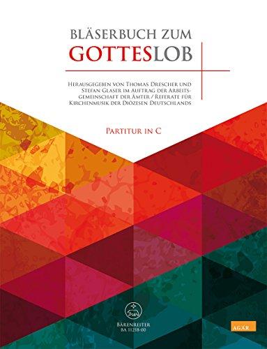 Bläserbuch zum Gotteslob -Vorspiele und Begleitsätze zu Liedern des neuen GOTTESLOB- (Partitur in C). Bläserpartitur