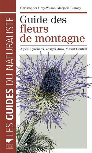 Guide des fleurs de montagne : Alpes, Pyrnes, Vosges, Jura, Massif central