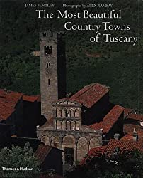 The Most Beautiful Country Towns of Tuscany by James Bentley (2001-09-10)