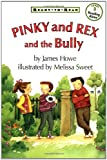 Pinky and Rex and the Bully (Ready-To-Read:)