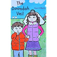 The Doondah Veil: A First Holy Communion tale from rural Ireland - a story for children making their First Communion (Life in an Irish School)