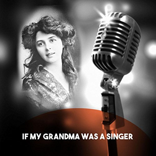 If My Grandma Was A Singer