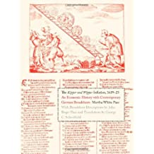 The Kipper Und Wipper Inflation, 1619-23: An Economic History with Contemporary German Broadsheets (Yale Series in Economic and Financial History)