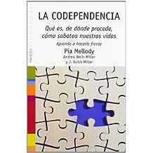 48: La codependencia: Qué es, dónde procede, cómo sabotea nuestras vidas. Aprende a hacerle frente (Psicología Hoy)