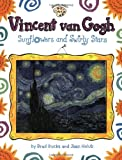 Vincent Van Gogh: Sunflowers And Swirly Stars (Om) (Smart about the Arts)