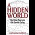 A Hidden World: My Nine Years in the Soviet Gulag