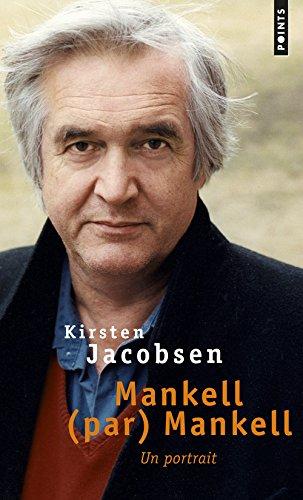 Mankell (par) Mankell. Un portrait