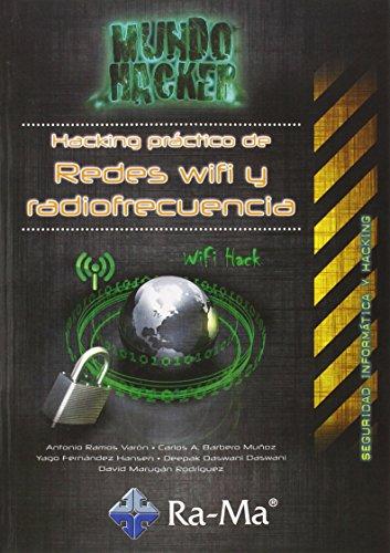 Hacking práctico de redes Wifi y radiofrecuencia (Informatica General) por Antonio Ángel Ramos Varón