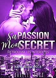 Sa Passion / Mon Secret: (New Romance)