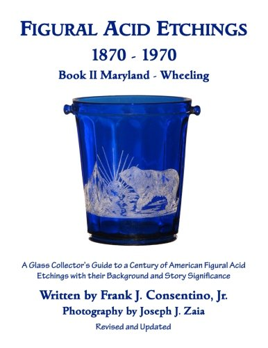 figural-acid-etchings-1870-1970-book-ii-maryland-wheeling-a-glass-collectors-guide-to-a-century-of-a
