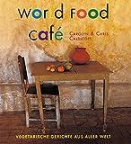 World Food Café: Vegetarische Gerichte aus aller Welt