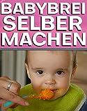 Babybrei selber machen: Gesunde & günstige Babynahrung selber kochen