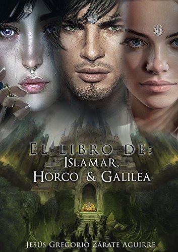 El libro de Islamar, Horco y Galilea (Spanish Edition)