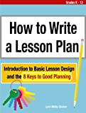 How to Write a Lesson Plan: Introduction to Basic Lesson Design and the 8 Keys to Good Planning