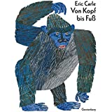 Eric Carle - German: Von Kopf Bis Fuss