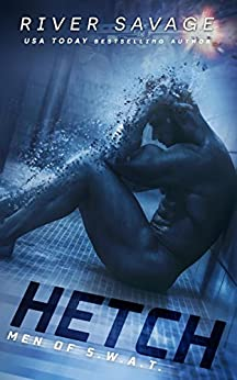 Hetch (Men OF S.W.A.T. Book 1) by [Savage, River]