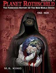 Planet Rothschild: The Forbidden History of the New World Order (1763-1939): Volume 1 (Planet Rothschild: The Forbidden History of the New World Order (1763-2015))