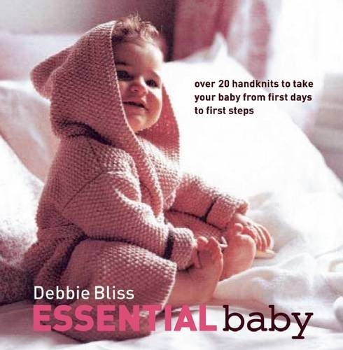 Preisvergleich Produktbild Essential Baby: Over 20 Handknits to Take Your Baby from First Days to First Steps
