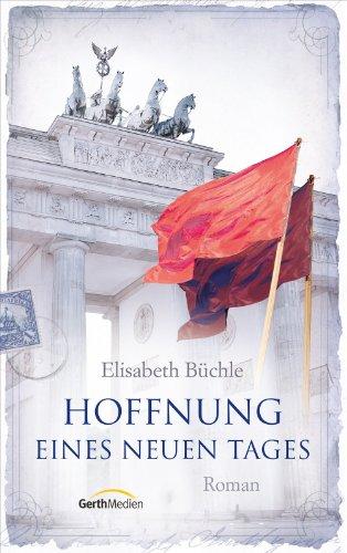 Buchseite und Rezensionen zu 'Hoffnung eines neuen Tages: Roman' von Elisabeth Büchle