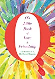 O's Little Book of Love and Friendship (O's Little Books/Guides 3)