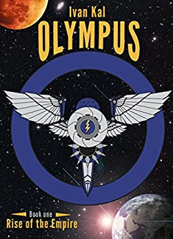 Olympus (Rise of the Empire Book 1) (English Edition) par [Kal, Ivan]