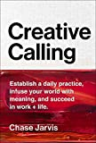 Creative Calling: Establish a Daily Practice, Infuse Your World with Meaning, and Find Success in Work + Life (English E