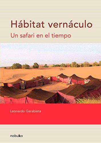 Habitat vernaculo / Habitat vernacular: Un Safari En El Tiempo / a Safari in Time