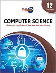 Computer Science (Based on The Latest Textbook of Tamil Nadu State Board Syllabus) Class 12