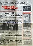 NOUVELLE REPUBLIQUE (LA) [No 12297] du 15/03/1985 - PLUS BESOIN DE L'ACCORD DU MARI POUR VENDRE OU ACHETER DES MEUBLES ET DES IMMEUBLES - GERER DES BIENS DE LA COMMUNAUTE - LIBAN / LE DEFI A GEMAYEL PAR BONNET - ELECTIONS CANTONALES - LES SPORTS - ETRE TUCISTE A MONTLOUIS...