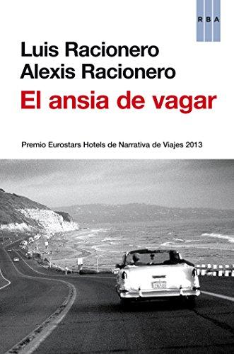 El ansia de vagar (NO FICCIÓN GENERAL) por Luis Racionero