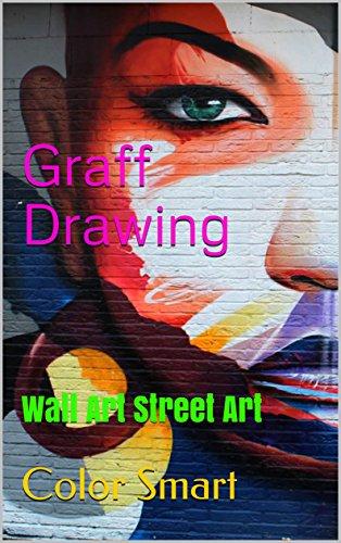 Graff Drawing: Wall Art Street Art (English Edition)