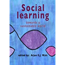 Social Learning Towards A Sustainable World: Principles, Perspectives, and Praxis
