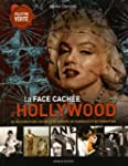 La face cach�e d'Hollywood : Au-del�...