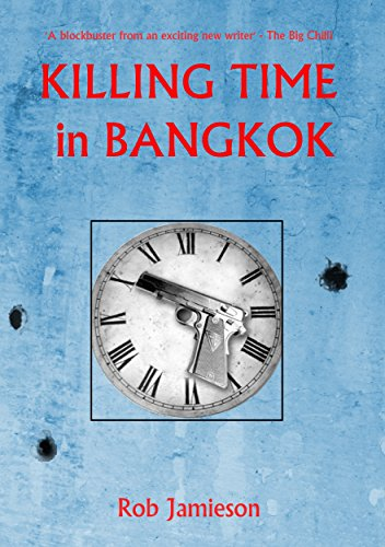 Killing Time in Bangkok (South East Asia Thriller) (English Edition)