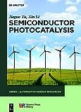 Semiconductor Photocatalysis (GREEN – Alternative Energy Resources Book 6) (English Edition)