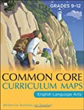 Common Core Curriculum Maps in English Language Arts, Grades 9-12 (Common Core Series)