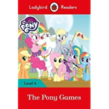 My Little Pony: The Pony Games- Ladybird Readers Level 4